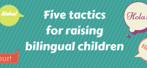 Tactics to raising bilingual children