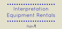 Interpretation Equipment Rentals