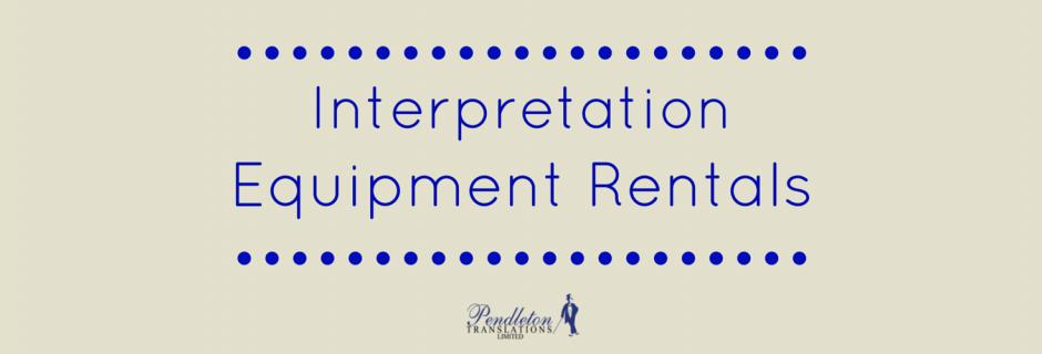 Interpretation Equipment Rentals