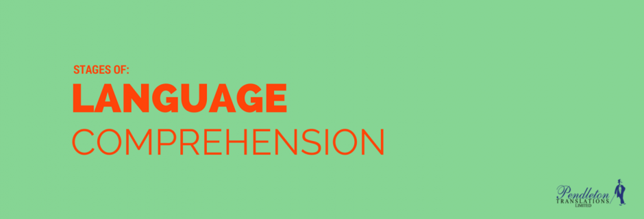 Stages Of Language Comprehension
